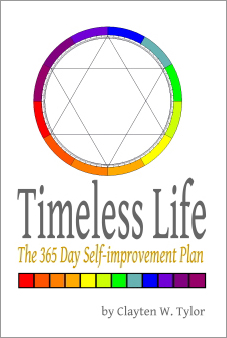 Timeless Life, The 365 Day Self-improvement Plan by Clayten W Tylor